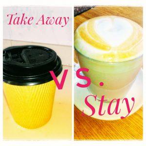 Cofee Take Away VS. Stay