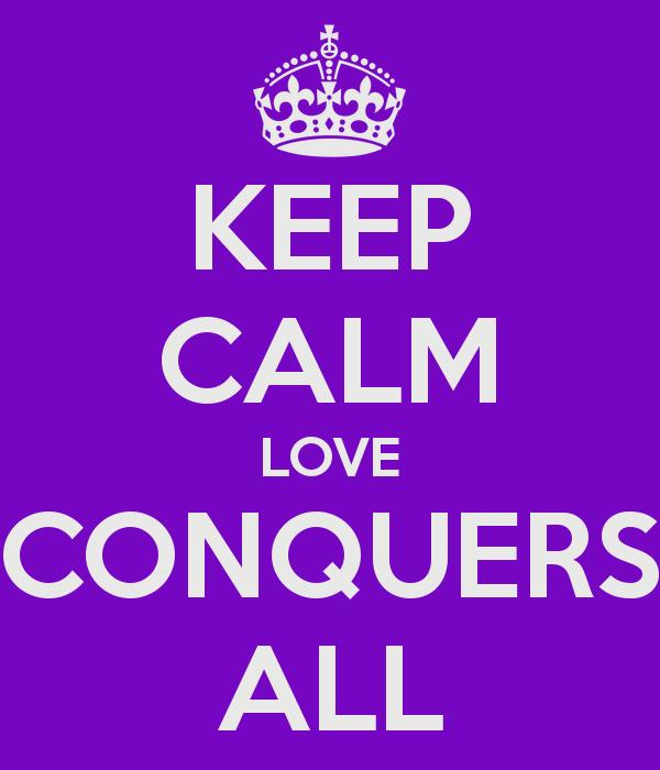 keep-calm-love-conquers-all-8