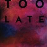 too late 1